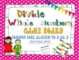Divide Whole Numbers Task Cards / Game Board ~CCSS 3.OA.2 Equal Groups Division~