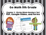 Divide Whole Numbers Test - Go Math 5th Grade Chapter 2