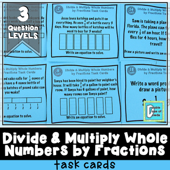 Divide and Multiply Whole Numbers by Fractions Word Proble