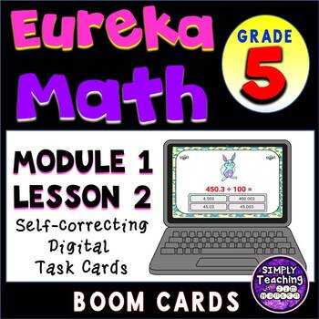 Divide by 10, 100, and 1000. Boom Cards Eureka Math grade 5 module 1 lesson 2