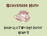 Divide by a Two-Digit Divisor Scavenger Hunt Grade 5