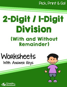 2 Digit / 1 Digit Division Worksheets With and Without Remainder