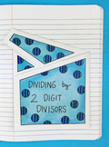 Dividing By 2 Digit Divisors Interactive Notebook Foldable by Math Doodles