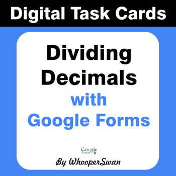 Dividing Decimals - Interactive Digital Task Cards - Google Forms