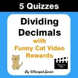 Dividing Decimals Quizzes with Funny Cat Video Rewards