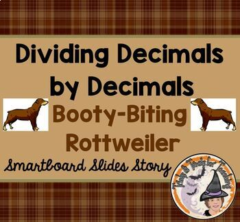Dividing Decimals by Decimals Booty Biting Rottweiler Scaredy Cat Clever Story