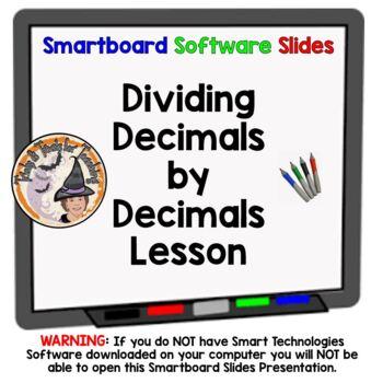 Dividing Decimals by Decimals Smartboard Lesson Divide Dec