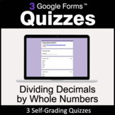 Dividing Decimals by Whole Numbers - 3 Google Forms Quizze