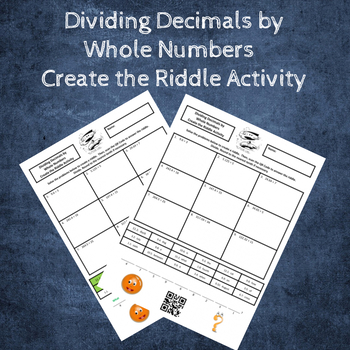 Dividing Decimals by Whole Numbers Create the Riddle Activity