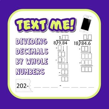Dividing Decimals by Whole Numbers - Text Me! Algorithm Practice