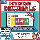 Dividing Decimals with Money Models - Digital Google Slides
