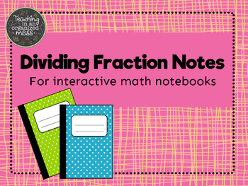 Dividing Fraction Notes for Interactive Notebook