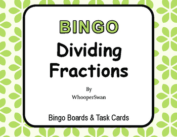 Dividing Fractions - BINGO and Task Cards