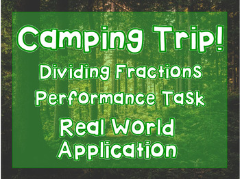 Dividing Fractions: Camping Trip Task- Real World Application