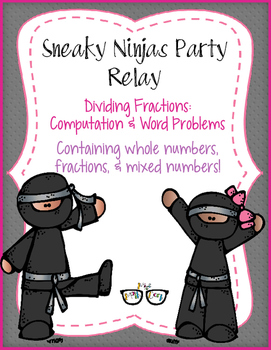 Dividing Fractions Computation, & Word Problems - Sneaky Ninja Party Relay