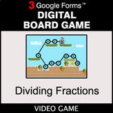 Dividing Fractions - Digital Board Game   Google Forms