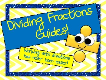 Dividing Fractions Guide Sheets