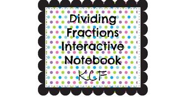 Dividing Fractions Interactive Notebook Insert- KCF