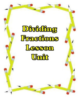 Dividing Fractions - Lesson Unit with Materials