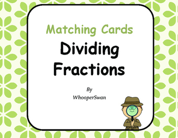 Dividing Fractions Matching Cards
