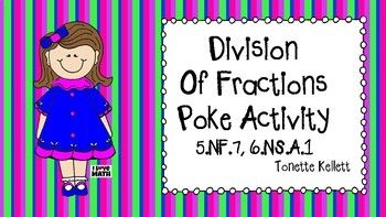 Dividing Fractions Poke Activity 5.NF.7 6.NS.A.1
