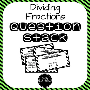 Dividing Fractions Question Stack Partner or Center Activity
