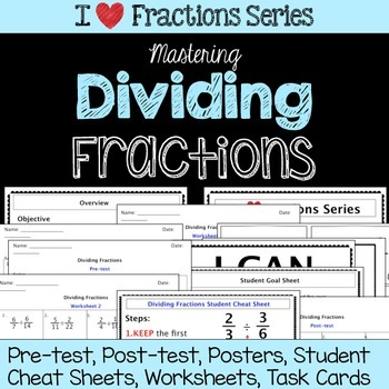 Dividing Fractions Unit -Pretest, Post-test, Poster, Cheat Sheet, Worksheets