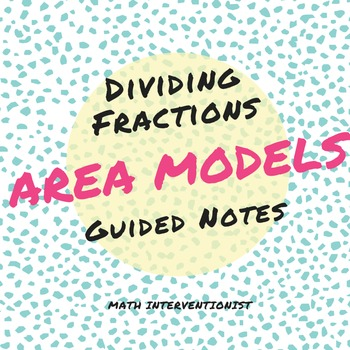 Dividing Fractions Using Area Models