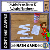 Dividing Fractions and Whole Numbers Don't Get ZAPPED Math Game