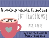 Dividing Fractions {Whole Numbers by Fractions} Task Cards