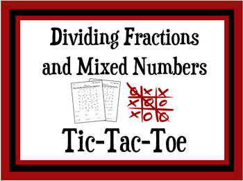 Dividing Fractions and Mixed Numbers Tic-Tac-Toe