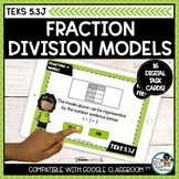 Dividing Fractions and Whole Numbers Models | Boom Cards D