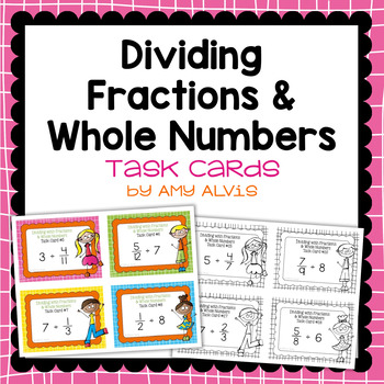 Fraction Task Cards - Dividing Fractions and Whole Numbers