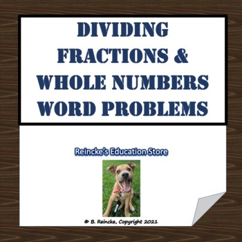 dividing fractions and whole numbers word problems by reincke 39 s education store. Black Bedroom Furniture Sets. Home Design Ideas