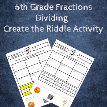 Dividing Fractions by Fractions Create the Riddle Activity