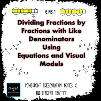 Dividing Fractions by Fractions with Like Denominators using Equations & Visuals