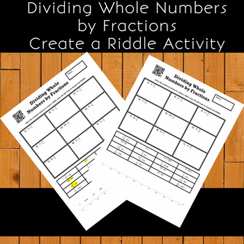 Dividing Whole Numbers and Fractions Create the Riddle Activity