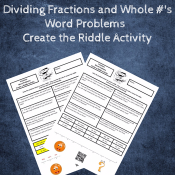 Dividing Fractions & Whole Numbers Word Problems Create the Riddle Activity