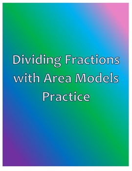 Dividing Fractions with Area Models Practice