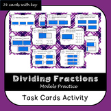 Dividing Fractions with Models Task Cards