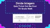 Dividing Integers Quiz/Ticket Out the Door 7.NS.A.2b