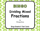Dividing Mixed Fractions - BINGO and Task Cards