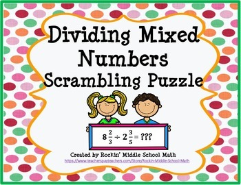 Dividing Mixed Numbers Practice-Scrambled Puzzle-CCSS 6.NS.A.1 and 7.NS.A.2