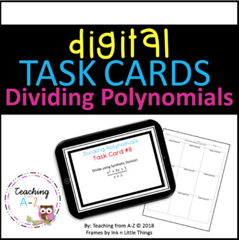 Dividing Polynomials DIGITAL Task Cards use w Google Slides or PowerPoint