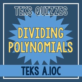 Dividing Polynomials Quiz (TEKS A.10C)