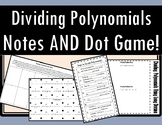 Dividing Polynomials Using Long Division - Notes AND Dot Game!