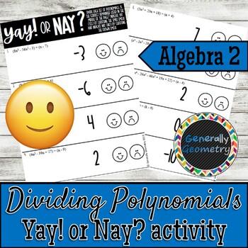 Dividing Polynomials Yay! or Nay? Activity; Algebra 2, Long Division, Synthetic