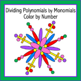 Dividing Polynomials by Monomials Color by Number  (Distance Learning)