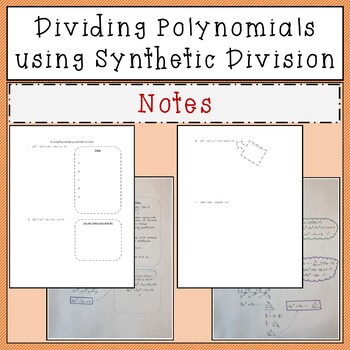Dividing Polynomials using Synthetic Division Notes