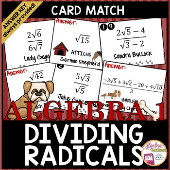 Rationalizing the Denominator: Dividing Radicals Celebrities & Dogs Card Match